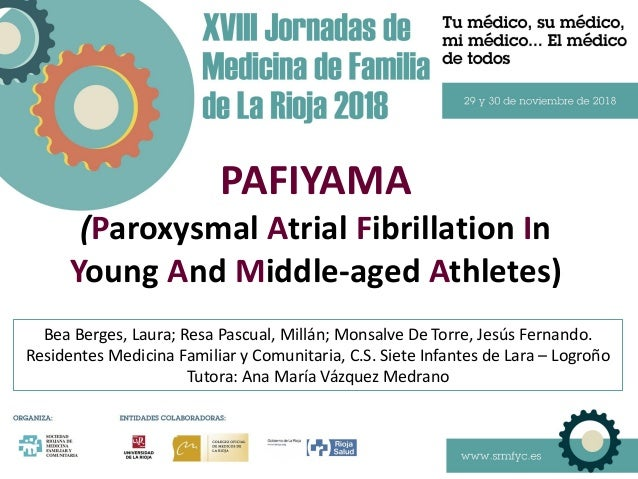 PAFIYAMA (Paroxysmal Atrial Fibrillation In Young And Middle-aged Athletes) Bea Berges, Laura; Resa Pascual, Millán; Monsa...
