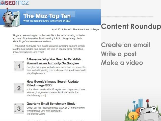 @jennita #ID2013Content RoundupCreate an emailWrite a postMake a video