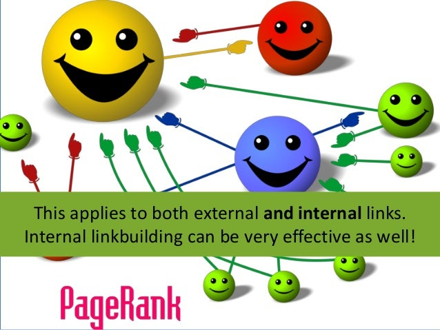 This applies to both external and internal links.Internal linkbuilding can be very effective as well!