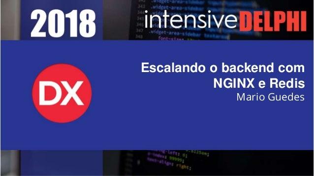 Escalando o backend com NGINX e Redis Mario Guedes