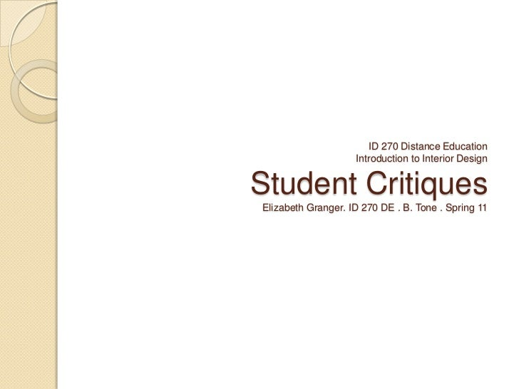 ID 270 Distance EducationIntroduction to Interior DesignStudent CritiquesElizabeth Granger. ID 270 DE . B. Tone . Spring 1...