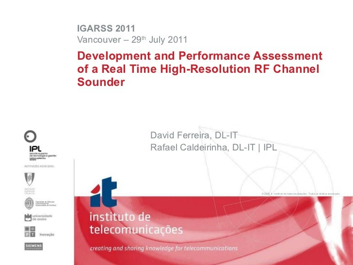 Development and Performance Assessment of a Real Time High-Resolution RF Channel Sounder IGARSS 2011 Vancouver – 29 th  Ju...