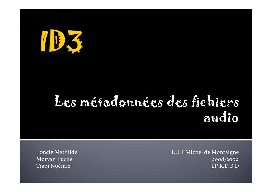 Les métadonnées des fichiers                                  audio  Loncle Mathilde...