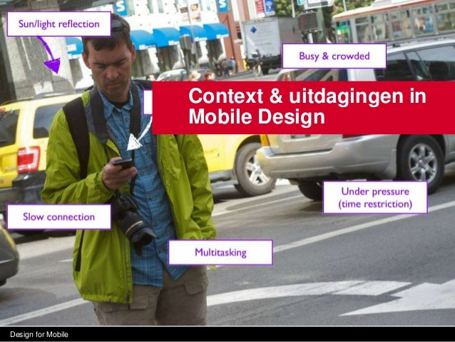 Design for Mobile Context & uitdagingen in Mobile Design