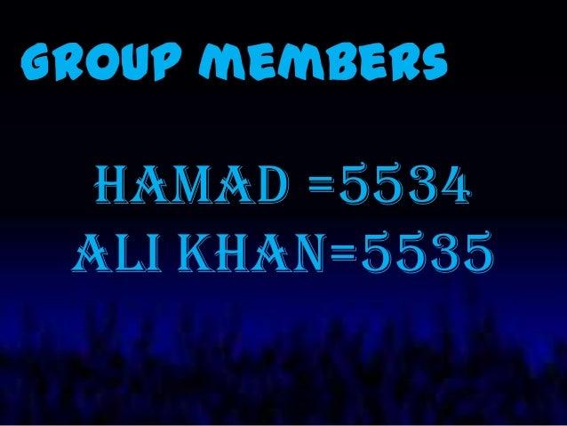 Group members  HAMAD =5534 ALI KHAN=5535