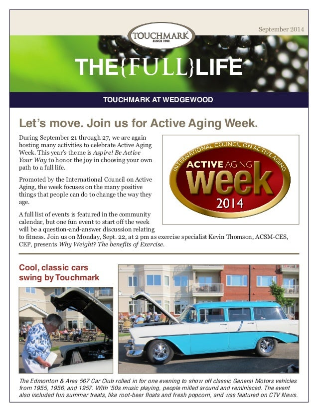 TOUCHMARK AT WEDGEWOOD  THE{FULL}LIFE  September 2014  During September 21 through 27, we are again hosting many activitie...