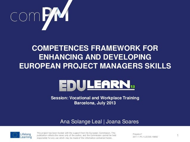 Background ComPM Project – An European Initiative to Improve Project Managers Competences ComPM Survey Outcomes and next s...