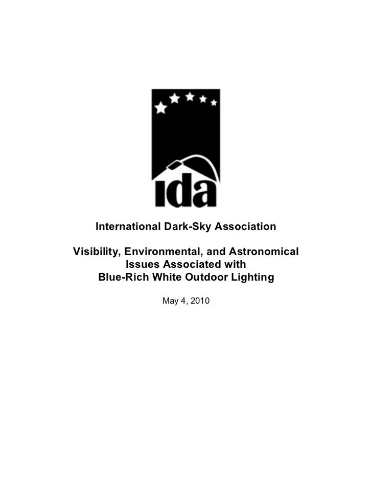International Dark-Sky AssociationVisibility, Environmental, and Astronomical            Issues Associated with     Blue-R...