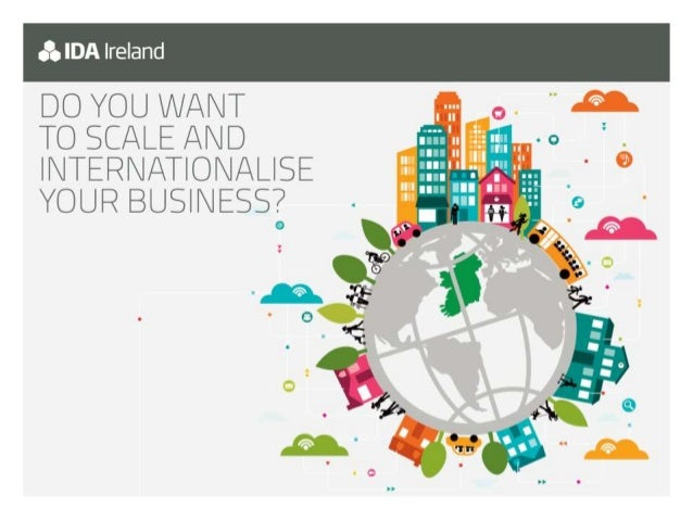 Scale and Internationalise your business from Ireland - Presentation