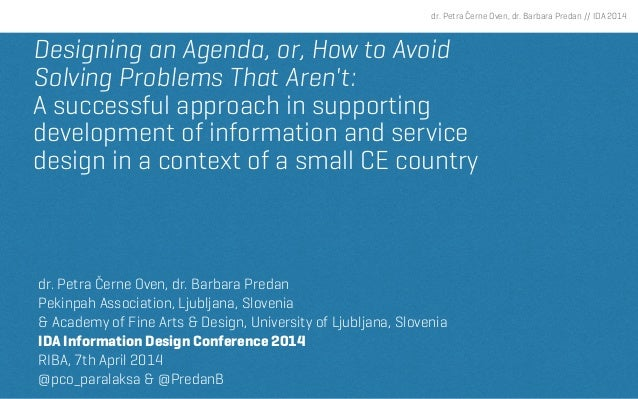 dr. Petra Černe Oven, dr. Barbara Predan // IDA 2014 Designing an Agenda, or, How to Avoid Solving Problems That Aren't: A...