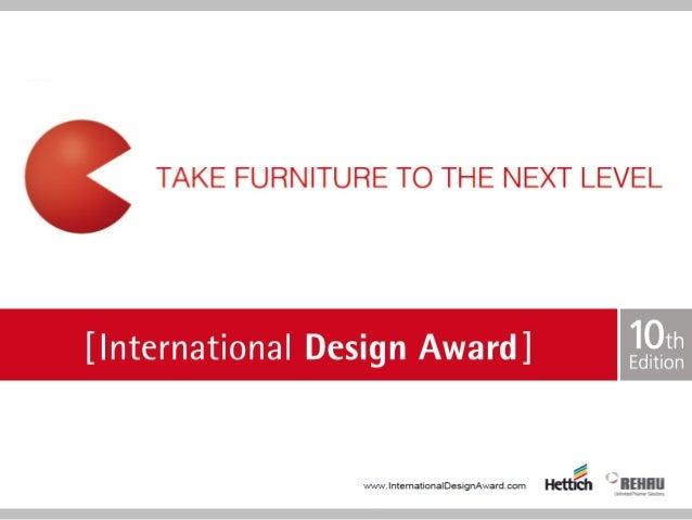 Что такое International Design Award? (1/2)  Поддержка талантов, демонстрация трендов и свежий взгляд на предметы будущего...