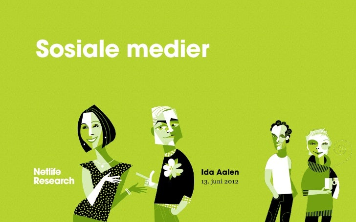 Sosiale medier             Ida Aalen             13. juni 2012