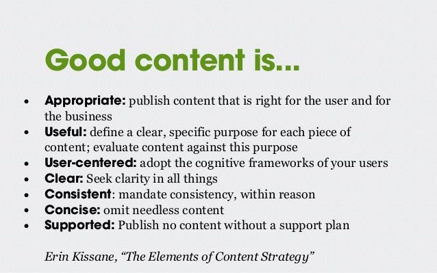 Good content is... • Appropriate: publish content that is right for the user and for the business • Useful: define a clear...