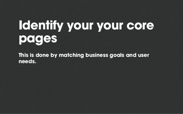 Inward paths Forward pathsCore content Core page: Business goals (achieve at least one) User tasks