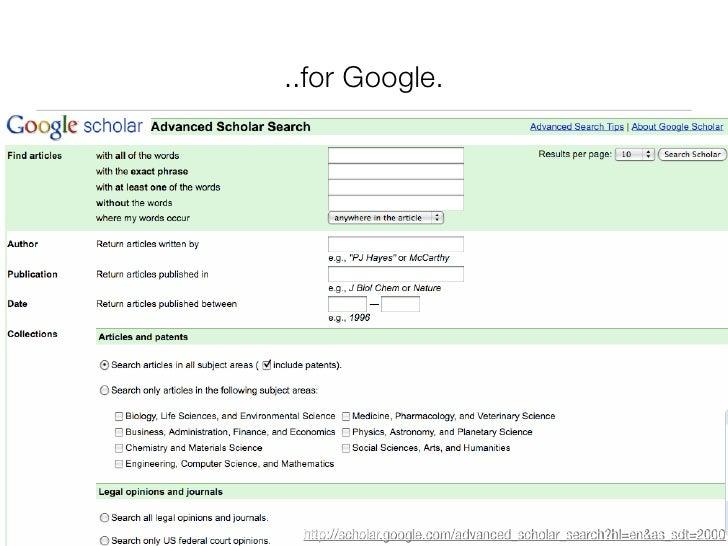 ..for Google.      http://scholar.google.com/advanced_scholar_search?hl=en&as_sdt=2000