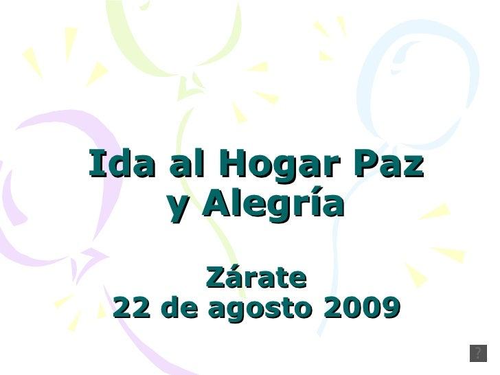 Ida al Hogar Paz y Alegría Zárate 22 de agosto 2009