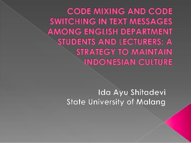 Code Mixing And Code Switching In Text Messages Among English Departm…