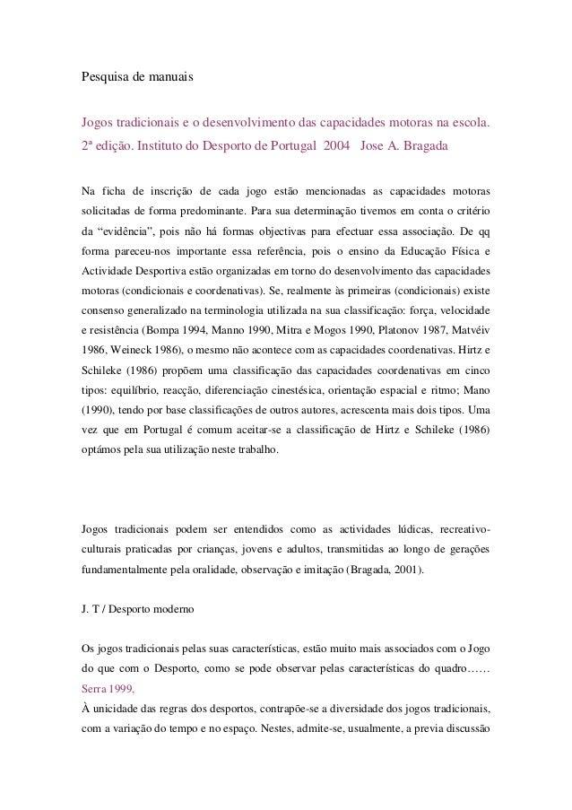 Pesquisa de manuais  Jogos tradicionais e o desenvolvimento das capacidades motoras na escola. 2ª edição. Instituto do Des...