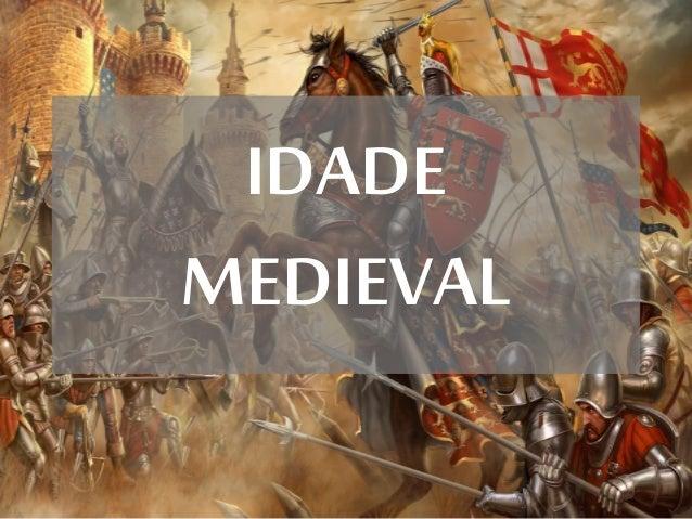 IDADE MEDIEVAL
