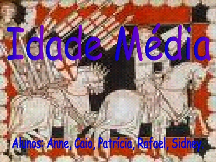 Idade Média Alunos: Anne, Caio, Patrícia, Rafael, Sidney.