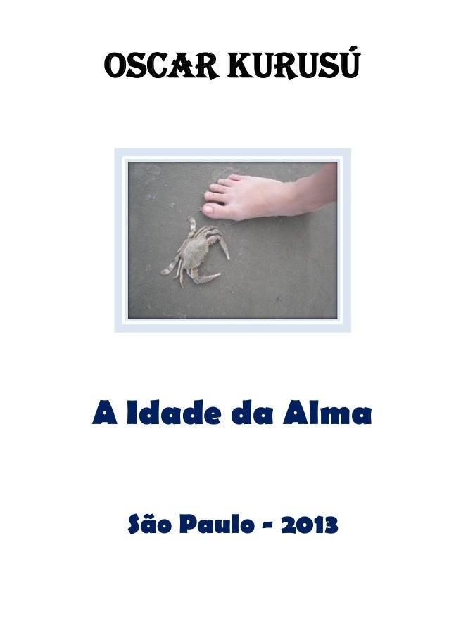 Oscar Kurusú A Idade da Alma São Paulo - 2013