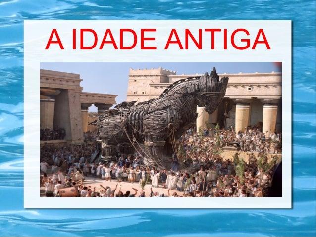 A IDADE ANTIGA