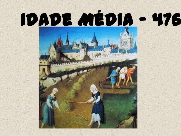 Idade Média – 476