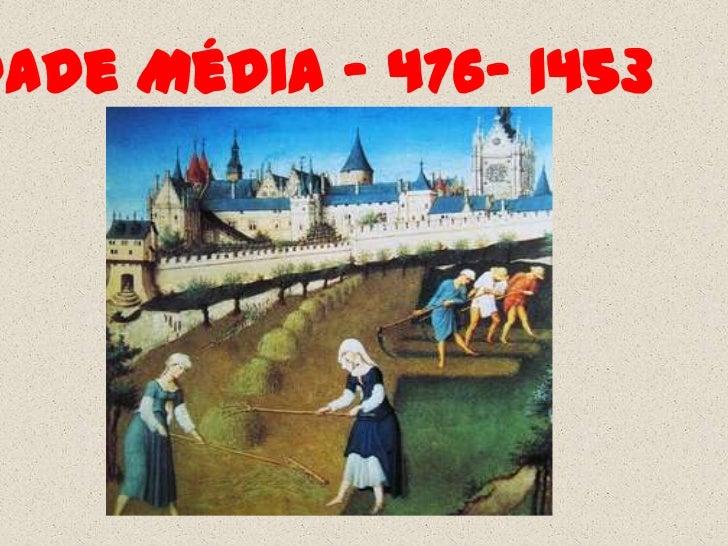 dade Média – 476- 1453