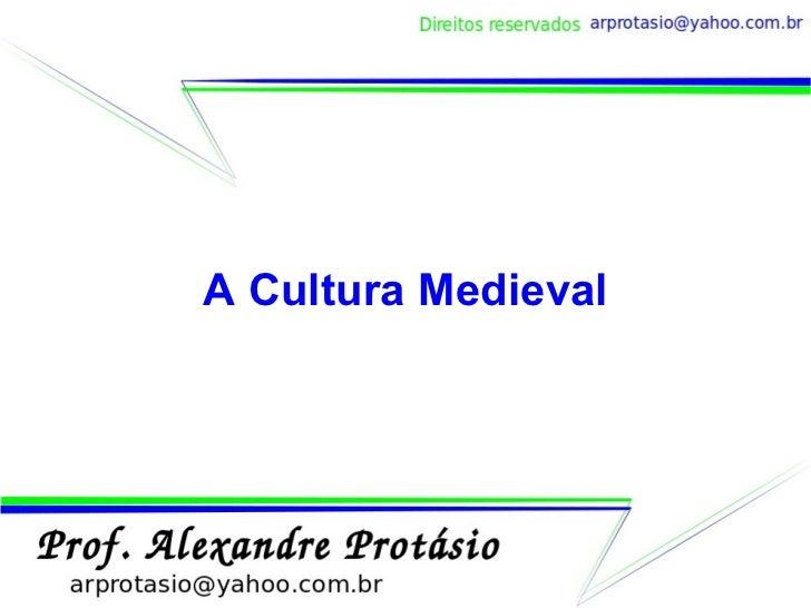A Cultura Medieval