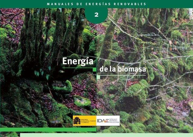 Energía de la biomasa M A N U A L E S D E E N E R G Í A S R E N O V A B L E S 2