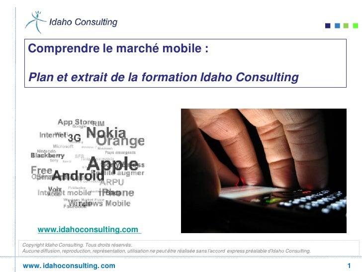 Comprendre le marché mobile :  Plan et extrait de la formation Idaho ConsultingCopyright Idaho Consulting. Tous droits rés...