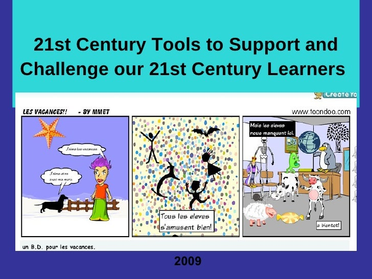 21st Century Tools to Support and Challenge our 21st Century Learners   2009