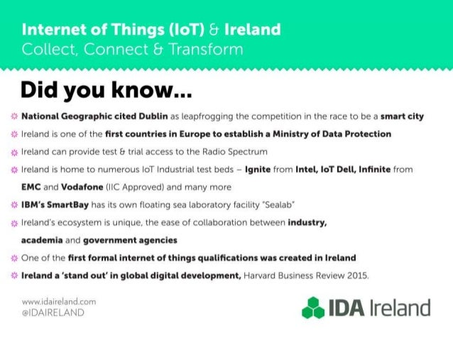 Internet of Things (IoT) 8 Ireland  Collect,  Connect 8 Transform     Did you know. ..  -21- National Geographic cited Dub...