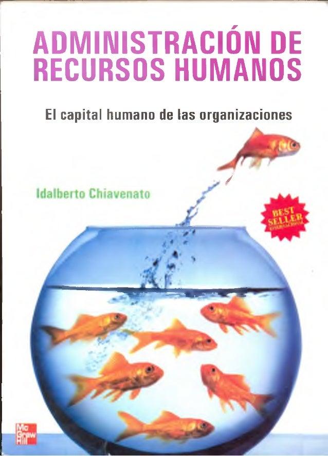 ADMINISTRACIÓN DE RECURSOS HUMANOS El capital humano de las organizaciones . J