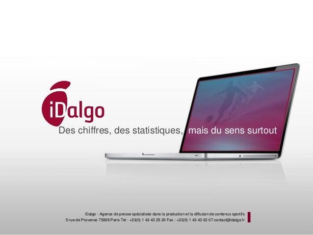 Des chiffres, des statistiques, mais du sens surtout            iDalgo - Agence de presse spécialisée dans la production e...