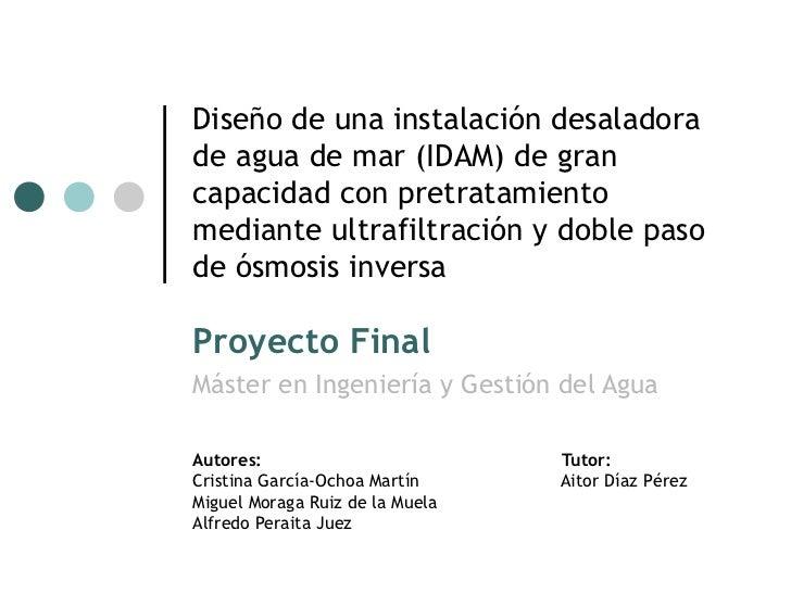 Diseño de una instalación desaladorade agua de mar (IDAM) de grancapacidad con pretratamientomediante ultrafiltración y do...