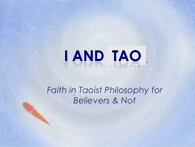 Faith in Taoist Philosophy for       Believers & Not