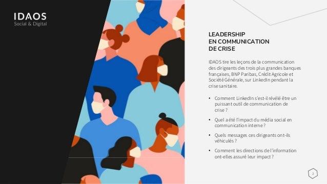 2 LEADERSHIP EN COMMUNICATION DE CRISE IDAOS tire les leçons de la communication des dirigeants des trois plus grandes ban...