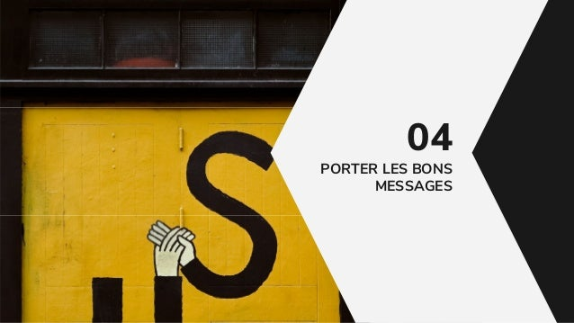 PORTER LES BONS MESSAGES 04