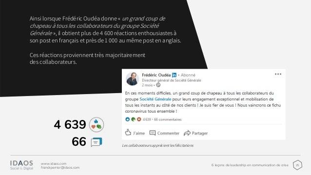256 leçons de leadership en communication de crise www.idaos.com franckperrier@idaos.com Ainsi lorsque Frédéric Oudéa donn...