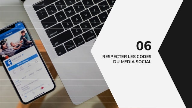 RESPECTER LES CODES DU MEDIA SOCIAL 06