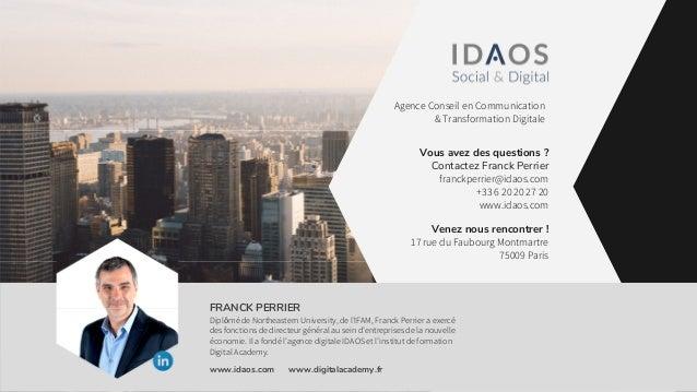 Vous avez des questions ? Contactez Franck Perrier franckperrier@idaos.com +33 6 20 20 27 20 www.idaos.com Venez nous renc...