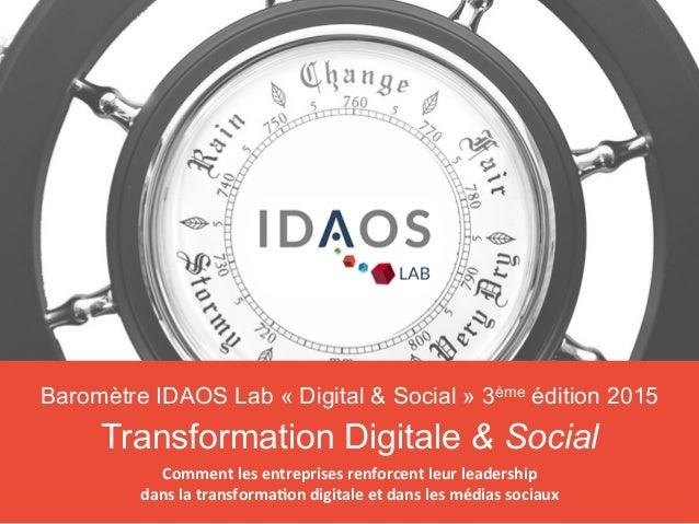 3ème  édi)on  -‐  Mai  2015  ©  Idaos    -‐    1  /  39  Baromètre  Digital  &  Social ...