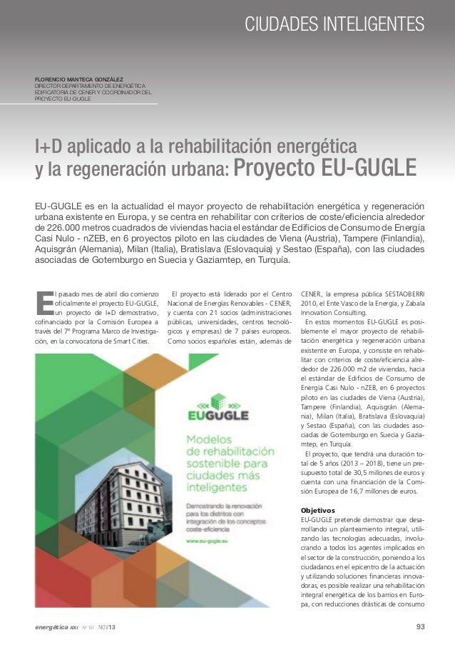 CIUDADES INTELIGENTES Florencio Manteca González Director Departamento de Energética Edificatoria de CENER y Coordinador d...