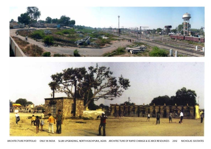 ARCHITECTURE PORTFOLIO   ONLY IN INDIA   SLUM UPGRADING, NORTH KACHPURA, AGRA ARCHITECTURE OF RAPID CHANGE & SCARCE RESOUR...