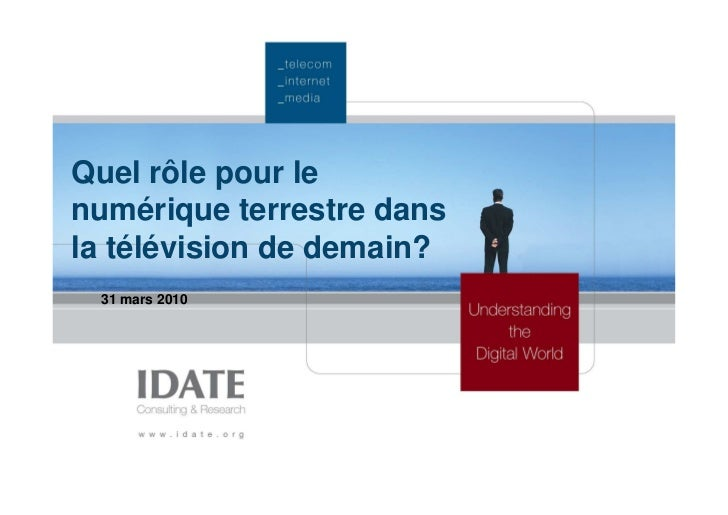 Quel rôle pour le numérique terrestre dans la télévision de demain?  31 mars 2010