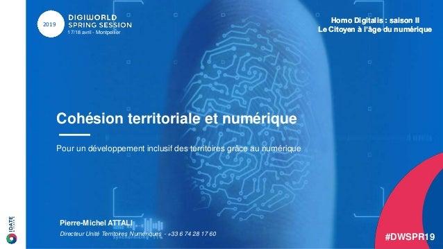 Homo Digitalis : saison II Le Citoyen à l'âge du numérique17/18 avril - Montpellier 2019 Cohésion territoriale et numériqu...