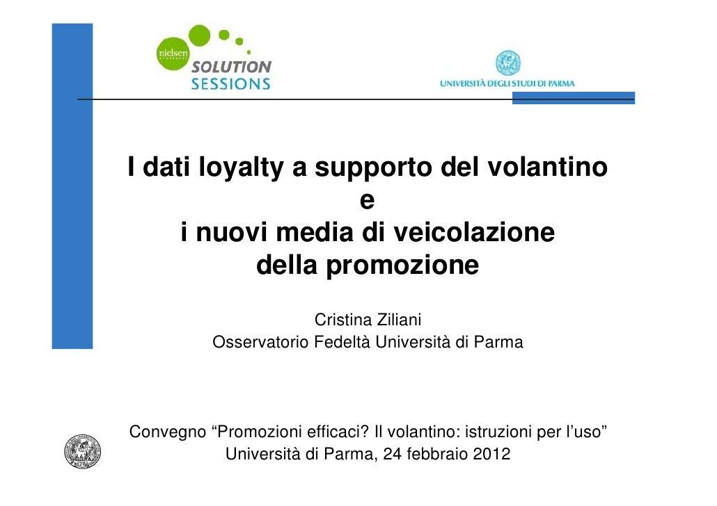 I dati loyalty a supporto del volantino                    e     i nuovi media di veicolazione           della promozione ...
