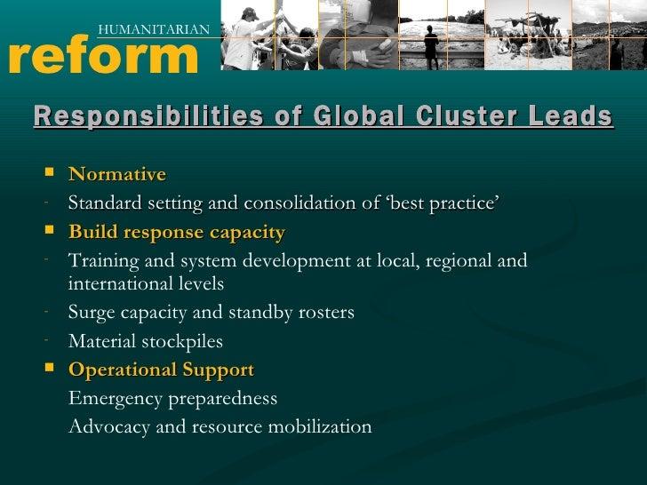 reform HUMANITARIAN <ul><li>Normative  </li></ul><ul><li>Standard setting and consolidation of 'best practice' </li></ul><...