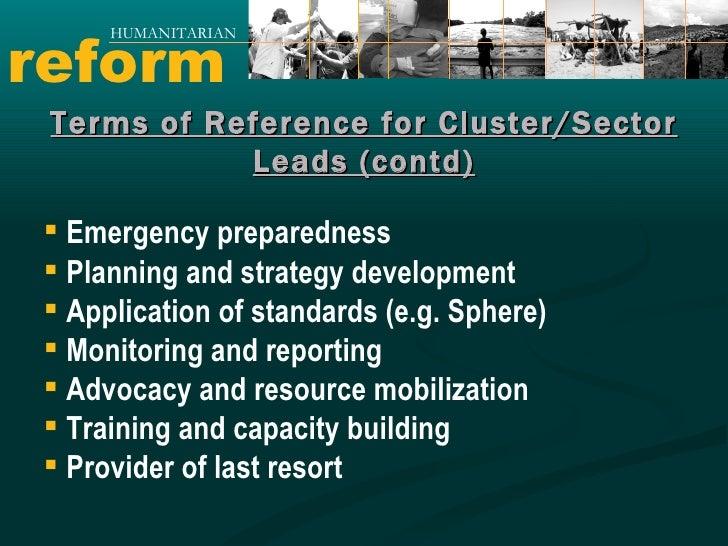 reform HUMANITARIAN <ul><li>Emergency preparedness </li></ul><ul><li>Planning and strategy development </li></ul><ul><li>A...